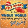 CD Cover Image. Title: The Best Candy In the Whole World, Artist: Bill Harley