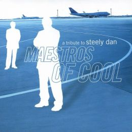Maestros of Cool: A Tribute to Steely Dan