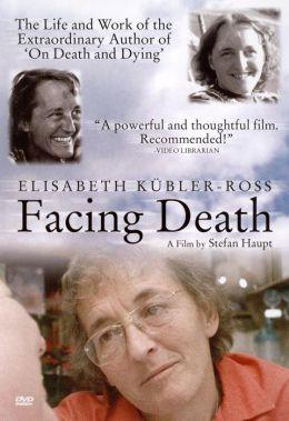Elisabeth Kubler-Ross: Facing Death