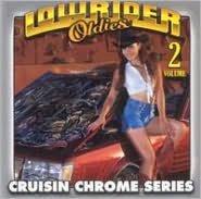 Lowrider Oldies: Cruisin' Chrome, Vol. 2