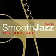 This Is Smooth Jazz: The Box Set