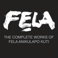 The Complete Works of Fela Anikulapo Kuti