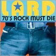 70's Rock Must Die