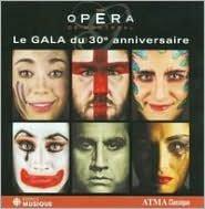 Opéra de Montréal: Le Gala du 30e Anniversaire