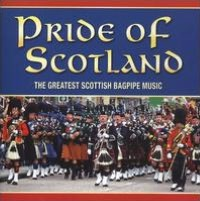 Pride of Scotland: The Greatest Scottish Bagpipe Music