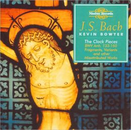 Bach: The Clock Pieces, BWV Anh. 133-150