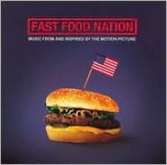 Fast Food Nation: Music from and Inspired by the Motion Picture