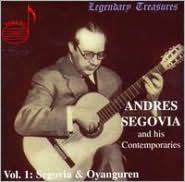 Andres Segovia and His Contemporaries, Vol. 1: Segovia & Oyanguren