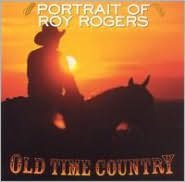 Old Time Country: Portrait of Roy Rogers