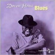 Legendary Blues: Down Home Blues