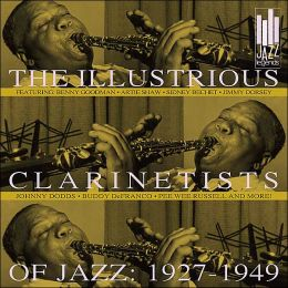 Illustrious Clarinetists of Jazz: 1927-1949