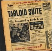 Ferde Grofé: Tabloid Suite; Gershwin: Concerto in F