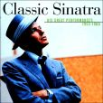 CD Cover Image. Title: Classic Sinatra: His Greatest Performances 1953-1960, Artist: Frank Sinatra