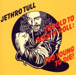 Too Old to Rock 'N' Roll: Too Young to Die! [Bonus Tracks]