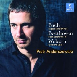 Bach: English Suite No. 6 / Beethoven: Piano Sonata No. 31 / Webern: Variations Op. 27