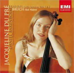 Brahms: Cello Sonatas Nos. 1 & 2 / Bruch: Kol Nidrei