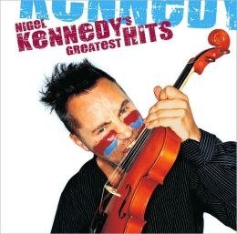 Nigel Kennedy's Greatest Hits [Import]