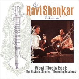 West Meets East: The Historic Shankar/Menuhin Sessions