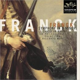 César Franck: Symphony in D minor; Le Chasseur Maudit