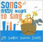 Songs Kids Love to Sing: Sunday School Songs