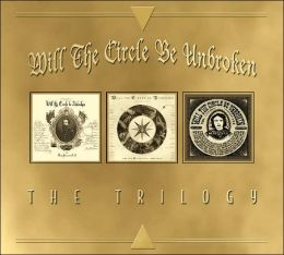 Will the Circle Be Unbroken: The Trilogy