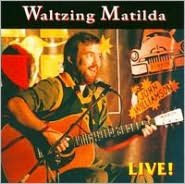 Waltzing Matilda: John Williamson Live!
