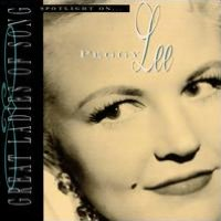 Spotlight on Peggy Lee [Great Ladies of Song]