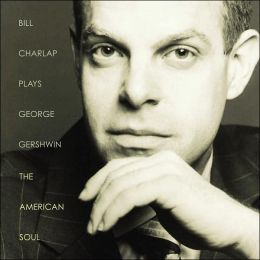 Bill Charlap Plays George Gershwin: The American Soul