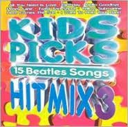 Kids Picks Hit Mix, Vol. 3: 15 Beatles Songs