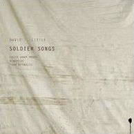 David T. Little: Soldier Songs
