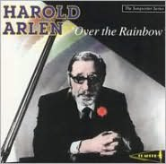 Harold Arlen: Over the Rainbow
