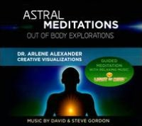 Astral Meditations: Out Of Body Explorations