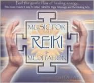 Music for Reiki and Meditation