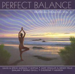 Perfect Balance: Musical Healing, Vol. 2