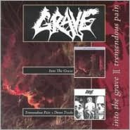 Into the Grave/Tremendous Pain