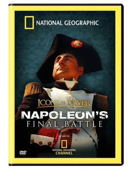 National Geographic: Icons of Power - Napoleon's Final Battle