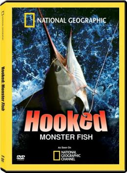 National Geographic: Hooked - Monster Fish