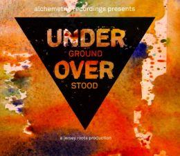 Alchemetric: Underground Overstood