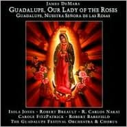 James DeMars: Guadalupe, Our Lady of the Roses (Guadalupe, Nuestra Señora de las Rosas)