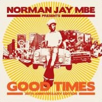 Norman Jay Presents: Good Times [30th Anniversary Edition]