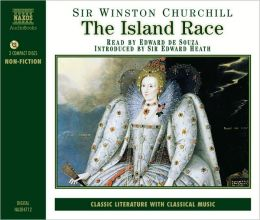 Sir Winston Churchill: The Island Race [Audio Book]