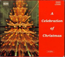 Celebration of Christmas [Naxos]