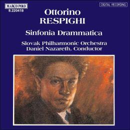 Ottorini Respighi: Sinfonia Drammatica