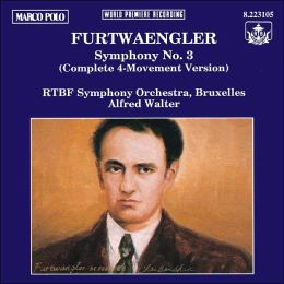 Furtwaengler: Symphony No. 3 (Complete Four-Movement Version)