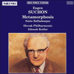 Metamorphosis / Suite Balladesque (Suchon)