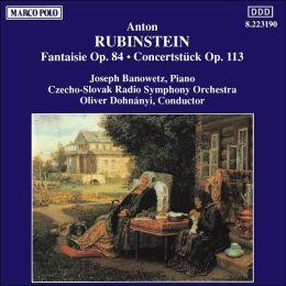 Rubinstein: Fantaisie Op. 84; Concertstück Op. 113