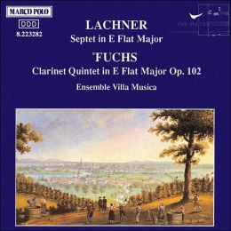 Fuchs: Clarinet Quintet in E flat major; Lachner: Septet in E flat major
