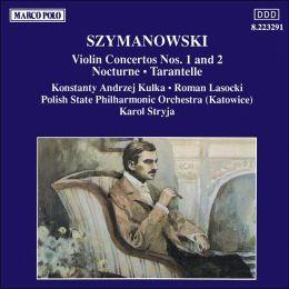 Karol Szymanowski: Violin Concertos Nos. 1 and 2; Nocturne; Tarantelle