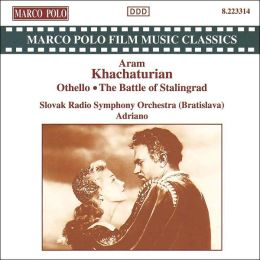 Khachaturian: The Battle of Stalingrad; Othello