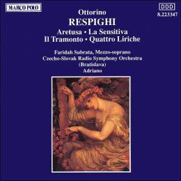 Ottorino Respighi: Aretusa; La Sensitiva; Il Tramonto; Quattro Liriche